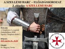 Templárius Szabadegyetem: A szellemi harc III.